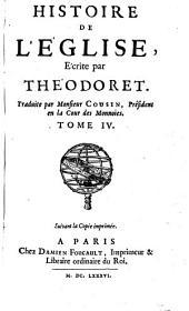 Histoire De L'Église, Écrite par Théodoret. Traduite par Monsieur Cousin, Président en la Cour des Monnoies ; Tome IV.: Volume 5