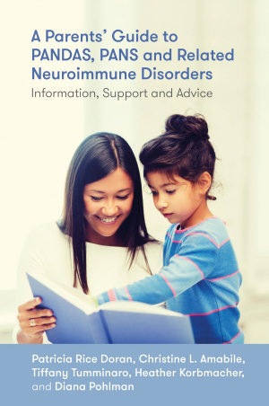 A Parents    Guide to PANDAS  PANS  and Related Neuroimmune Disorders
