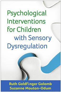 Psychological Interventions for Children with Sensory Dysregulation PDF