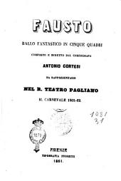 Fausto ballo fantastico in cinque quadri composto e diretto dal coreografo Antonio Cortesi