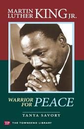 Martin Luther King, Jr.: Warrior for Peace