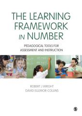 The Learning Framework in Number: Pedagogical Tools for Assessment and Instruction