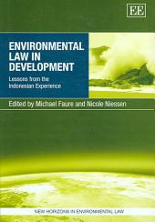 Environmental Law in Development: Lessons from the Indonesian Experience