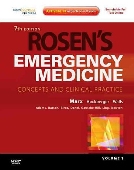 Rosen s Emergency Medicine   Concepts and Clinical Practice  2 Volume Set Expert Consult Premium Edition   Enhanced Online Features and Print 7 PDF
