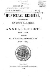 Municipal Register Containing the Mayor's Address and Annual Reports for ... with the City Officers for ...