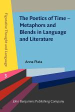 The Poetics of Time – Metaphors and Blends in Language and Literature