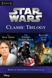 Star Wars: Classic Trilogy: Collecting A New Hope, The Empire Strikes Back, and Return of the Jedi