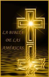 La Biblia de las Américas: La Biblia Sagrada