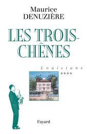 Louisiane, tome 4: Les Trois-Chênes