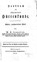 Handbuch der allgemeinen H  ttenkunde in theoretischer und practischer Hinsicht PDF