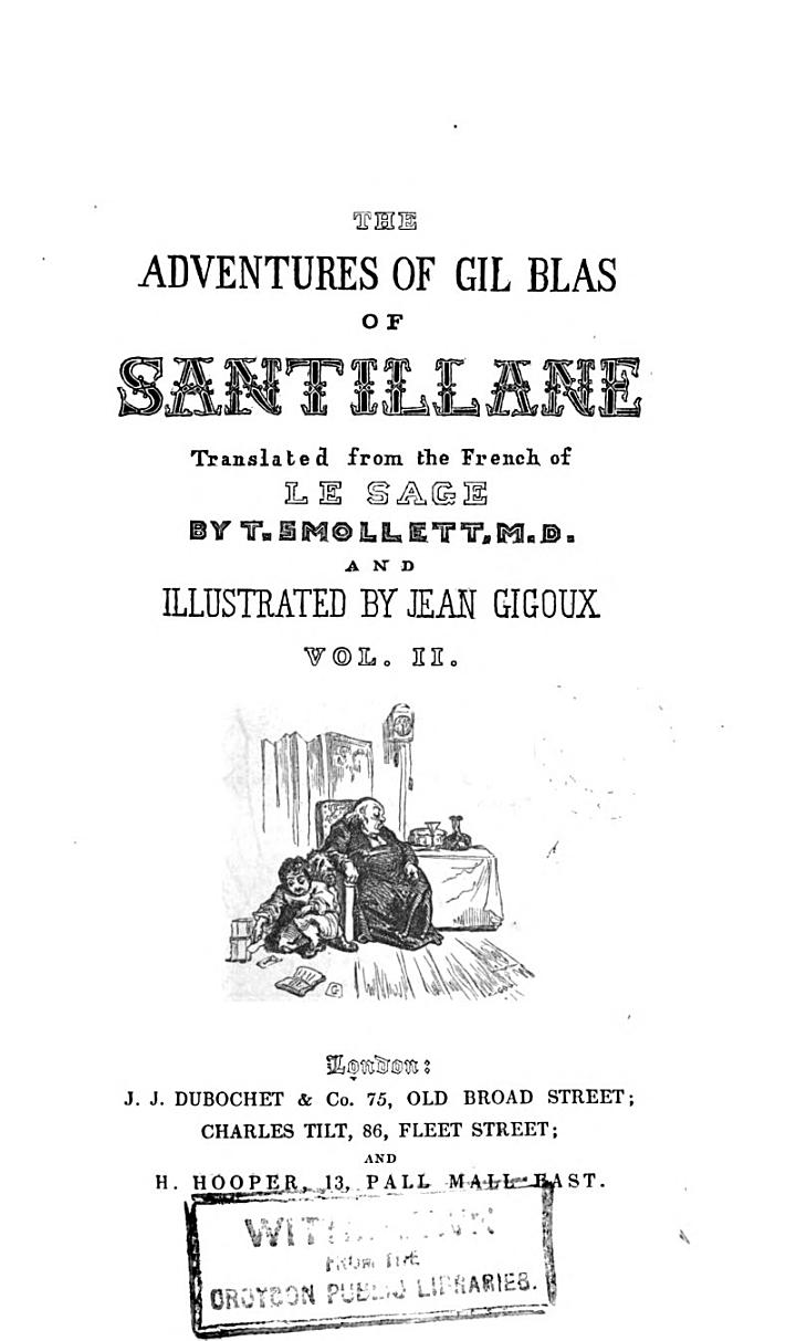 The Adventures of Gil Blas of Santillane Translated ... by T. Smollett, M.D. and Illustrated by Jean Gigoux