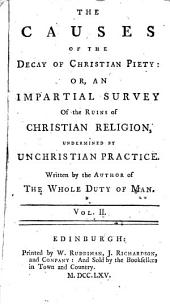 The Whole Works of the Author of the Whole Duty of Man: The causes of the decay of Christian piety