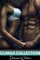 Climax Collection   Mega Huge Bundle of 150 Erotic Explicit Sex Stories for Women PDF
