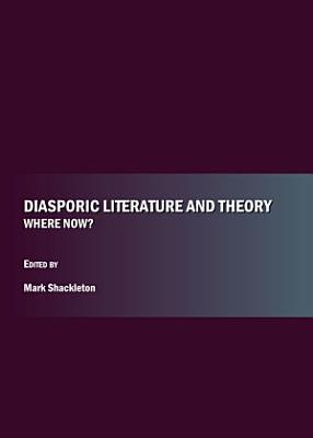 Diasporic Literature and Theory   Where Now  PDF
