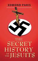 The Secret History of the Jesuits PDF