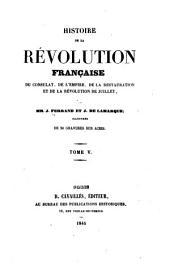 Histoire de la Révolution français: du Consulat, de l'Empire, de la Restauration et de la Révolution de Juillet, Volume5