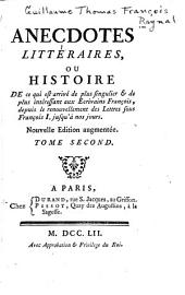 Anecdotes littéraires, ou histoire de ce qui est arrivé de plus singulier & de plus intéressant aux ecrivains françois: depuis le renouvellement des lettres sous François I. jusqu'à nos jours, Volume2