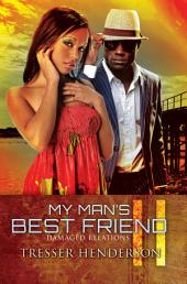 My Man's Best Friend II: Damaged Relations