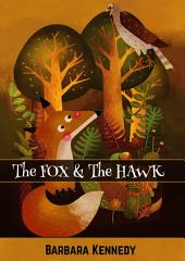 The FOX & the HAWK: A story about diversity, strengths, acceptance, and cooperation.