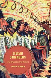 Distant Strangers: How Britain Became Modern