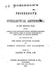 Robinson's Progressive Intellectual Arithmetic: On the Inductive Plan : Being a Sequel to the Progressive Primary Arithmetic ...