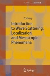 Introduction to Wave Scattering, Localization and Mesoscopic Phenomena: Edition 2