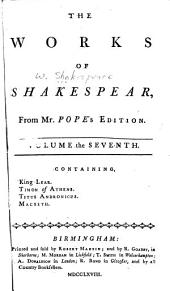 The Works of Shakespear: In Nine Volumes. With Notes Selected from the Best Authors, Explanatory, and Critical, Volume 7