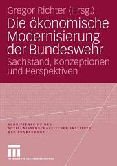Die ökonomische Modernisierung der Bundeswehr: Sachstand, Konzeptionen und Perspektiven