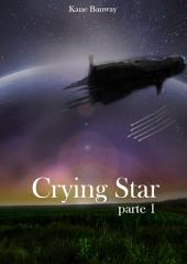 Crying Star: Parte 1