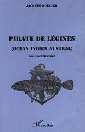 Pirate de légines: Océan Indien austral - Essai documentaire