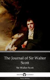 The Journal of Sir Walter Scott by Sir Walter Scott (Illustrated)