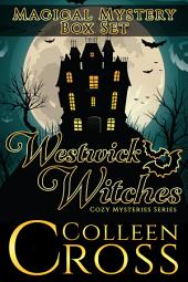Westwick Witches Magical Mystery Box Set: Westwick Witches Cozy Mysteries 3 Book Bundle: Witch You Well, Rags to Witches, Witch and Famous