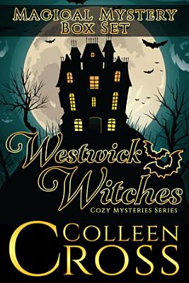 Westwick Witches Magical Mystery Bestseller Cozy Mysteries Box Set   A Cozy Supernatural Collection PDF