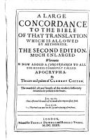 Large Concordance to the Bible of the Last Translation Allowed by Authoritie PDF