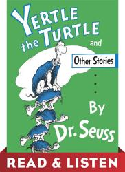 Yertle the Turtle and Other Stories  Read   Listen Edition PDF
