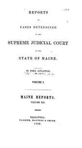 Reports of Cases Determined in the Supreme Judicial Court of the State of Maine: Volume 19