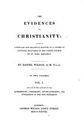 The Evidences of Christianity, Stated in a Popular and Practical Manner: Volume 1