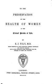 On the Preservation of the Health of Women at the Critical Periods of Life