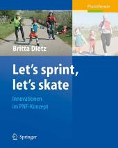 Let's sprint, let's skate. Innovationen im PNF-Konzept