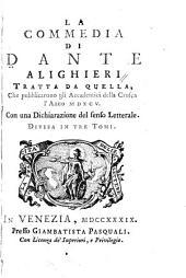 La commedia di Dante Alighieri: tratta da quella, che pubblicarono gli Accademici della Crusca l'anno MDXCV : con una dichiarazione del senso letterale, Volume 1
