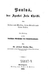 Paulus, der Apostel Jesu-Christi. Sein Leben und Wirken, seine Briefe und seine Lehre (etc.)