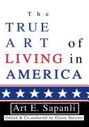 The True Art of Living in America