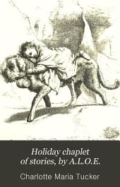 Holiday chaplet of stories, by A.L.O.E.