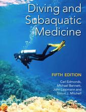Diving and Subaquatic Medicine, Fifth Edition: Edition 5