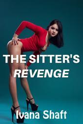 The Sitter's Revenge (Alpha Billionaire Older Man/Virgin Younger Woman Erotica)