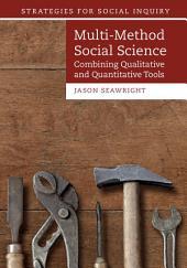 Multi-Method Social Science: Combining Qualitative and Quantitative Tools
