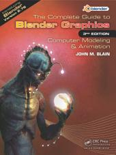 The Complete Guide to Blender Graphics: Computer Modeling & Animation, Third Edition, Edition 3