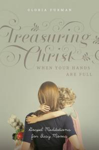 Treasuring Christ When Your Hands Are Full Book