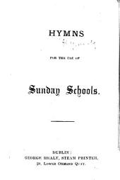 Hymns for the use of Sunday Schools