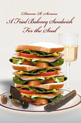 A Fried Baloney Sandwich for the Soul